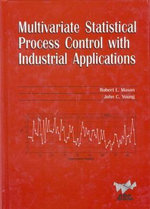 Multivariate Statistical Process Control with Industrial Applications : ASA-SIAM Series on Statistics & Applied Probability - Robert L. Mason