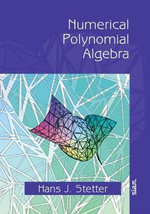 Numerical Polynomial Algebra - Hans J. Stetter