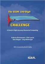 The SIAM 100-digit Challenge : A Study in High-accuracy Numerical Computing - Folkmar Bornemann