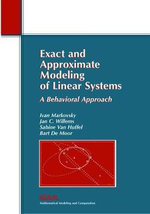 Exact and Approximate Modeling of Linear Systems : A Behavioral Approach - Ivan Markovsky