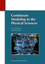 Continuum Modeling in the Physical Sciences : Monographs on Mathematical Modeling & Computation - E. van Groesen
