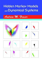 Hidden Markov Models and Dynamical Systems - Andrew M. Fraser