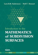 Introduction to the Mathematics of Subdivision Surfaces - Lars-Erik Andersson