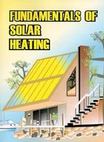 Fundamentals of Solar Heating - Sheet Metal and Air Conditioning Contrac