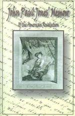 John Paul Jones' Memoir of the American Revolution : Presented to King Louis XVI of France