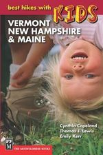 Best Hikes with Kids : Vermont, New Hampshire & Maine - Cynthia Copeland