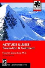 Altitude Illness : Prevention and Treatment - Steven Bezruchka
