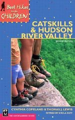 Best Hikes with Children Catskills & Hudson River Valley : Best Hikes with Children - Cynthia Copeland Lewis