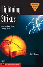 Lightning Strikes : Staying Safe Under Stormy Skies - Jeff Renner