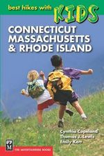 Best Hikes with Kids : Connecticut, Massachusetts & Rhode Island - Cynthia Copeland