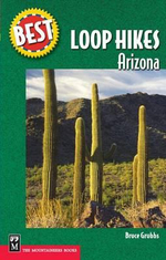 Best Loop Hikes : Arizona - Bruce Grubbs