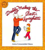 Daddy Makes the Best Spaghetti - Anna Grossnickle Hines
