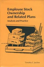 Employee Stock Ownership and Related Plans : Analysis and Practice - Timothy C. Jochim