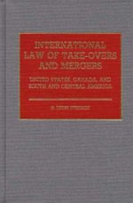 International Law of Take-overs and Mergers : United States, Canada and South and Central America - Leigh H. Ffrench