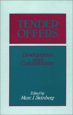 Tender Offers : Developments and Commentaries - Marc I. Steinberg
