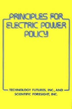 Principles for Electric Power Policy : Growth in the United States, 1960-1990 - Inc. & Scientific Foresight Technology Futures