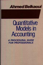 Quantitative Models in Accounting : A Procedural Guide for Professionals - Ahmed Belkaoui