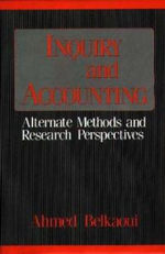 Inquiry and Accounting : Alternate Methods and Research Perspectives - Ahmed Riahi-Belkaoui