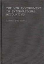 The New Environment in International Accounting : Issues and Practices - Ahmed Riahi-Belkaoui