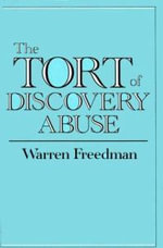 The Tort of Discovery Abuse - Warren Freedman
