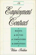 The Employment Contract : Rights and Duties of Employers and Employees :  Rights and Duties of Employers and Employees - Warren Freedman
