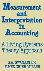 Measurement and Interpretation in Accounting : A Living Systems Theory Approach - G.A. Swanson