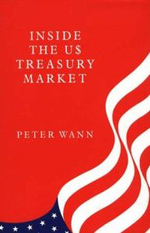 Inside the Us Treasury Market - Peter Wann