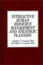 Interactive Human Resource Management and Strategic Planning : Washington Papers; 146 - Cynthia A.Lengnick- Hall