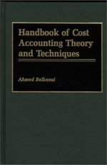 Handbook of Cost Accounting Theory and Techniques - Ahmed Belkaoui