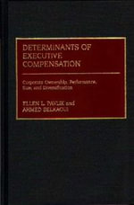 Determinants of Executive Compensation : Corporate Ownership, Performance, Size and Diversification - Ellen L. Pavlik