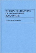 The New Foundations of Management Accounting - Ahmed Riahi-Belkaoui