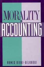 Morality in Accounting - Ahmed Riahi-Belkaoui