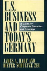 U.S. Business and Today's Germany : A Guide for Corporate Executives and Attorneys - James A. Hart
