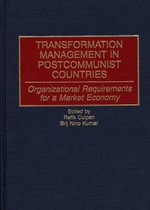 Transformation Management in Post-Communist Countries : Organizational Requirements for a Market Economy