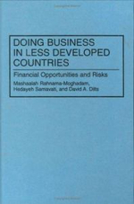 Doing Business in Less Developed Countries : Financial Opportunities and Risks - Mashaalah Rahnama-Moghadam