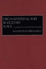 Organizational and Budgetry Slack - Ahmed Belkaoui