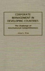 Corporate Management in Developing Countries : The Challenge of International Competitiveness - Alvin G. Wint