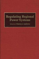 Regulating Regional Power Systems : Case Studies and Perspectives on Emerging Competition