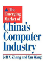 The Emerging Market of China's Computer Industry - Jeff X. Zhang