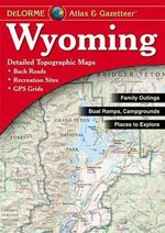Wyoming Atlas & Gazetteer - Rand McNally
