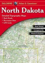 North Dakota Atlas & Gazetteer - Delorme Mapping Company