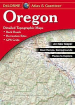 Oregon Atlas & Gazetteer - Delorme Mapping Company