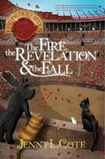 The Fire, the Revelation and the Fall : Epic Order of the Seven - Jenny L Cote