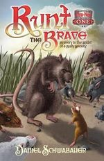 Runt the Brave : Bravery in the Midst of a Bully Society - Daniel Schwabaeur