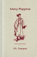 Mary Poppins : Mary Poppins Series - Dr P L Travers