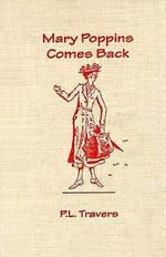 Mary Poppins Comes Back : Mary Poppins Series - P. L. Travers