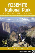 Yosemite National Park : A Complete Hiker's Guide - Jeffrey P Schaffer