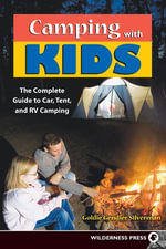 Camping With Kids : Complete Guide to Car Tent and RV Camping - Goldie Silverman