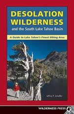 Desolation Wilderness 4/e : And the South Lake Tahoe Basin - Jeffrey P. Schaffer
