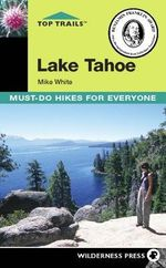 Top Trails : Lake Tahoe: Must-Do Hikes for Everyone - Mike White